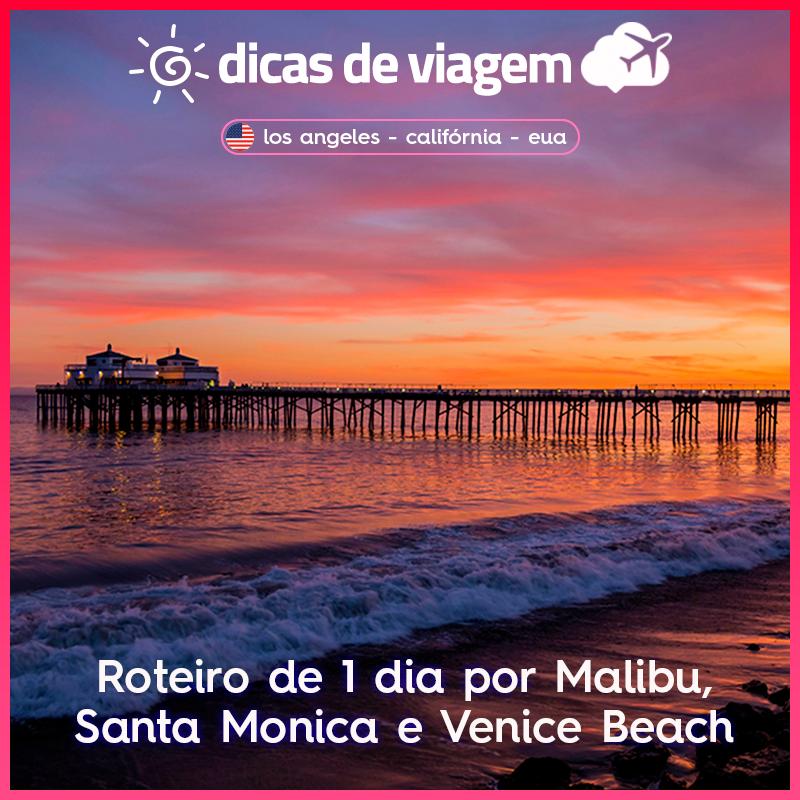 Roteiro de 1 dia por Malibu, Santa Monica e Venice Beach