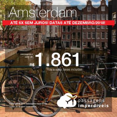 Promoção de Passagens para <b>Amsterdam</b>! A partir de R$ 1.861, ida e volta, COM TAXAS INCLUÍDAS! Até 6x SEM JUROS! Datas até Dezembro/2018!