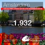 Promoção de Passagens para <b>Amsterdam</b>! A partir de R$ 1.932, ida e volta, COM TAXAS INCLUÍDAS! Até 6x SEM JUROS! Datas até Dezembro/2018!