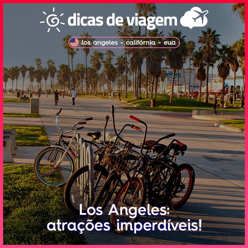 Atrações de Los Angeles: dicas imperdíveis sobre o que fazer!
