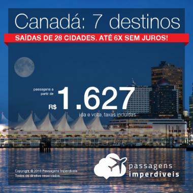 Promoção de Passagens para o <b>Canadá: 7 destinos</b>! A partir de R$ 1.627, ida e volta, COM TAXAS! Até 6x SEM JUROS! Saídas de 28 origens. Datas até Março/2019.