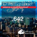 Promoção de Passagens para o <b>Chile: Santiago</b>! A partir de R$ 642, ida e volta, COM TAXAS!