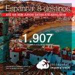 Passagens para a <b>Espanha: Barcelona, Bilbao, Ibiza, Madri, Malaga, Sevilha, Valencia ou Vigo</b>! A partir de R$ 1.907, ida e volta, COM TAXAS! Até 10x SEM JUROS! Datas até Abril/2019! 13 origens!