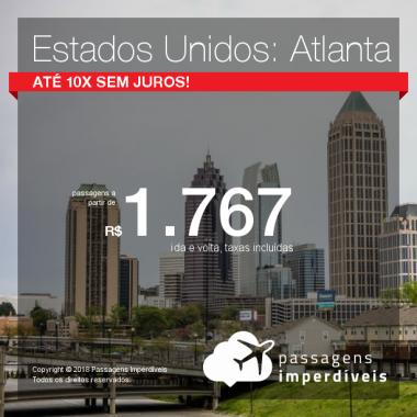 Promoção de Passagens para os <b>Estados Unidos: Atlanta</b>! A partir de R$ 1.767, ida e volta, COM TAXAS INCLUÍDAS! Até 10x SEM JUROS!