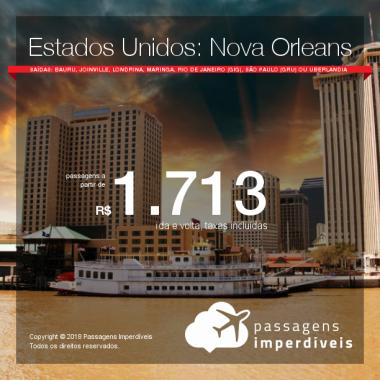 Promoção de Passagens para os <b>Estados Unidos: Nova Orleans</b>! A partir de R$ 1.713, ida e volta, COM TAXAS INCLUÍDAS! Até 6x SEM JUROS! Datas até Novembro/2018.