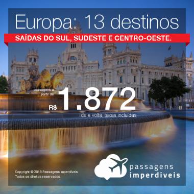 Promoção de Passagens para a <b>Europa: 13 destinos</b>! A partir de R$ 1.872, ida e volta, COM TAXAS INCLUÍDAS! Até 10x SEM JUROS! Saídas do Sul, Sudeste e Centro-Oeste.