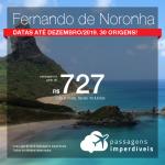 Promoção de Passagens para <b>Fernando de Noronha</b>! A partir de R$ 727, ida e volta, COM TAXAS INCLUÍDAS! Até 6x SEM JUROS! Datas até Dezembro/2019. 30 origens!