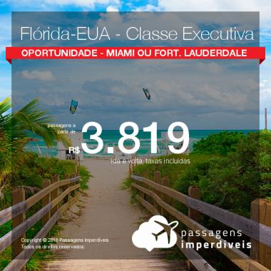Promoção de Passagens em <b>CLASSE EXECUTIVA</b> para <b>MIAMI ou Fort Lauderdale</b>! A partir de R$ 3.819, ida e volta, COM TAXAS!