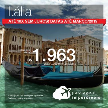 Promoção de Passagens para a <b>Itália: Florença, Milão, Roma ou Veneza</b>! A partir de R$ 1.963, ida e volta, COM TAXAS INCLUÍDAS! Até 10x SEM JUROS! Datas até Março/2019! 6 origens!