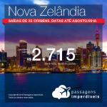 Promoção de Passagens para a <b>Nova Zelândia: Auckland, Christchurch ou Wellington</b>! A partir de R$ 2.715, ida e volta, COM TAXAS INCLUÍDAS! Até 4x SEM JUROS!  Datas até Agosto/2018. Saídas de 33 origens.