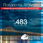 Promoção de Passagens para <b>Rosário</b>, na Argentina, com saídas de Porto Alegre! A partir de R$ 483, ida e volta, COM TAXAS INCLUÍDAS! Até 7x SEM JUROS! Datas para as Férias de Julho!