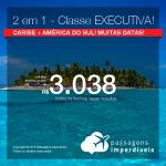 Passagens 2 em 1 em <b>CLASSE EXECUTIVA</b>! Caribe + América do Sul na mesma viagem! <b>Aruba, Cartagena, Punta Cana ou San Andres + 1 destino da América do Sul</b>! A partir de R$ 3.038, todos os trechos, COM TAXAS INCLUÍDAS!