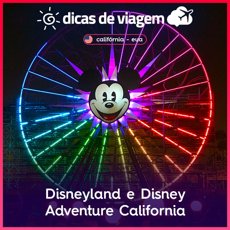 Disney California Adventure e Disneyland: 1 dia em 2 parques!