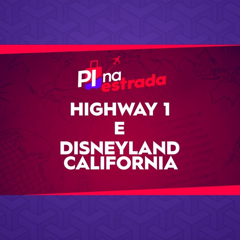 Vídeos da Highway 1 e Disneyland California: assista a terceira temporada da web série PI na Estrada!