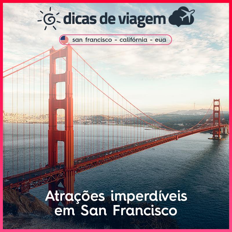 Atrações de San Francisco: dicas sobre o que fazer!