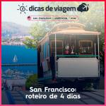 San Francisco, Califórnia: roteiro de 4 dias!