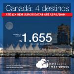 Promoção de Passagens para o <b>Canadá: Montreal, Quebec, Toronto ou Vancouver</b>! A partir de R$ 1.655, ida e volta, COM TAXAS! Até 12x SEM JUROS! Datas até Abril/2019!
