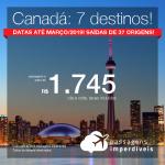Passagens para o <b>Canadá: Calgary, Edmonton, Kelowna, Montreal, Ottawa, Quebec, Toronto, Vancouver</b>! A partir de R$ 1.745, ida e volta, COM TAXAS! Até Março/2019! 37 origens!