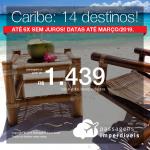 Promoção de Passagens para o <b>CARIBE: 14 destinos</b>! A partir de R$ 1.439 saindo de Manaus e R$ 1.880 de outros destinos, ida e volta, COM TAXAS INCLUÍDAS! Até 6x SEM JUROS! Datas até Março/2019.