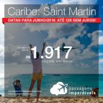 Promoção de Passagens para <b>Saint Martin</b>! A partir de R$ 1.917, ida e volta, COM TAXAS INCLUÍDAS! Até 12x SEM JUROS! Datas para Junho/2018!