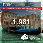 Promoção de Passagens para a <b>Itália: Florença, Milão, Roma ou Veneza</b>! A partir de R$ 1.981, ida e volta, COM TAXAS INCLUÍDAS! Até 10x SEM JUROS! Datas até Abril/2019.