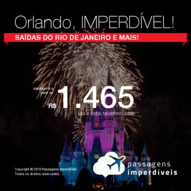 IMPERDÍVEL!!! Passagens para <b>ORLANDO</b>, com valores a partir de R$ 1.465, ida e volta, C/ TAXAS INCLUÍDAS! Saindo do Rio de Janeiro e mais outras 8 cidades!