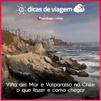 Viña del Mar e Valparaíso no Chile: o que fazer e como chegar