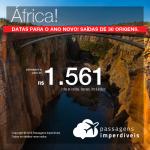 Promoção de Passagens para a ÁFRICA: <b>Angola, Namíbia, Zâmbia, Zimbabwe ou África do Sul</b>! A partir de R$ 1.561, ida e volta, COM TAXAS INCLUÍDAS! Datas para o ANO NOVO!