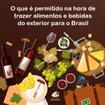 O que é permitido na hora de trazer alimentos e bebidas do exterior para o Brasil