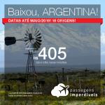 BAIXOU! Promoção de Passagens para a <b>Argentina: Buenos Aires, Córdoba, Mendoza, Rosario</b>! A partir de R$ 405, ida e volta, COM TAXAS! Até 8x SEM JUROS! Datas até Março/2019!