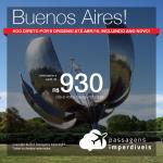 Passagens para <b>Buenos Aires</b>! A partir de R$ 930, ida e volta, COM TAXAS! Voo direto saindo de 8 cidades! Até 10x SEM JUROS! Datas até Abril/2019, incluindo ANO NOVO!