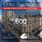 Promoção de Passagens para o <b>CHILE: Santiago</b>! A partir de R$ 600, ida e volta, COM TAXAS INCLUÍDAS!