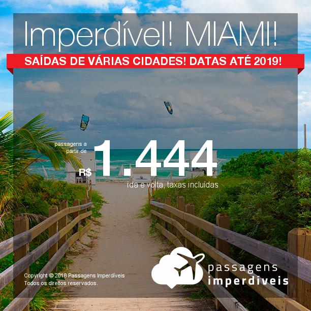 Imperdível! Passagens para <b>MIAMI</b>! A partir de R$ 1.444, ida+volta, C/TAXAS! Ano Novo a partir de R$ 1.858, ida+volta, C/ TAXAS! Saídas promocionais de várias cidades brasileiras!