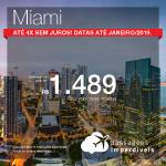 Promoção de Passagens para os <b>Estados Unidos: Miami</b>! A partir de R$ 1.489, ida e volta, COM TAXAS INCLUÍDAS! Até 4x SEM JUROS! Datas até Janeiro/2019.