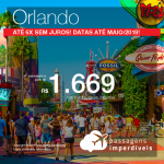 Passagens para <b>Orlando</b>! A partir de R$ 1.669, ida e volta, COM TAXAS! Até 6x SEM JUROS! Até Maio/2019! Saídas de Fortaleza, Juazeiro do Norte, Recife, Rio de Janeiro ou Salvador!
