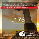 <b>PASSAGENS NACIONAIS</b> em promoção! Valores a partir de R$ 176, ida e volta!