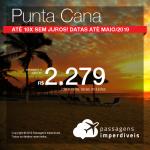 Promoção de Passagens para a <b>República Dominicana: Punta Cana</b>! A partir de R$ 2.279, ida e volta, COM TAXAS INCLUÍDAS! Até 10x SEM JUROS! Datas até Maio/2019.