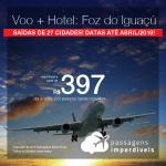 Promoção de PASSAGEM + HOTEL  para <b>Foz do Iguacu</b>! A partir de R$ 397, por pessoa, com taxas!