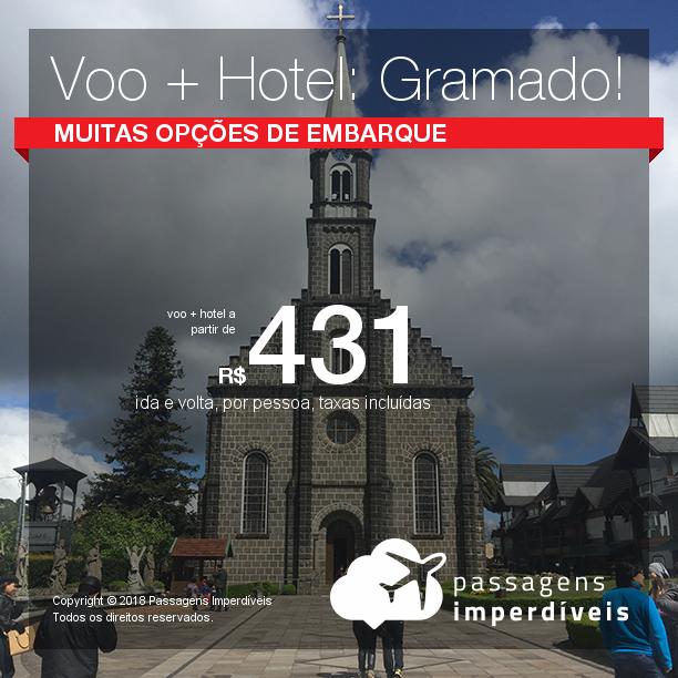 Promoção de PASSAGEM + HOTEL  para <b>GRAMADO</b>! A partir de R$ 431, por pessoa, com taxas!