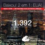Imperdível! <b>Passagens 2 em 1: NOVA YORK + 1 destino dos Estados Unidos</b>! Escolha entre: Boston, Fort Lauderdale, Los Angeles ou Miami! A partir de R$ 1.392, todos os trechos, COM TAXAS!