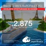 Baixou! EUROPA + NOVA YORK! Promoção de Passagens 2 em 1: <b>Espanha; França; Holanda; Itália ou Portugal+ Nova York</b>! A partir de R$ 2.875, todos os trechos, COM TAXAS, em até 10x sem juros! Datas até 2019!