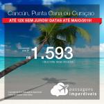 Promoção de Passagens para <b>Cancún, Punta Cana ou Curaçao</b>! A partir de R$ 1.593, ida e volta, COM TAXAS! Até 12x SEM JUROS! Datas até Maio/2019! 15 origens.