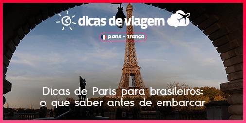 a955097b3 Dicas de Paris para brasileiros  o que saber antes de embarcar