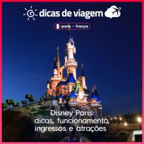 Disney Paris: dicas, funcionamento, ingressos, atrações
