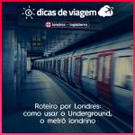 Como usar o metrô de Londres: Underground e o Bilhete Oyster!