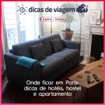 Onde ficar em Paris: dicas de hotéis, hostel e apartamento