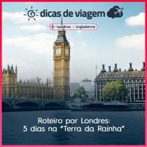 """Roteiro por Londres: 5 dias na """"Terra da Rainha"""""""
