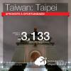 Promoção de Passagens para <b>Taiwan: Taipei</b>! A partir de R$ 3.133, ida e volta, COM TAXAS INCLUÍDAS! Até 5x SEM JUROS!