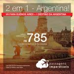 Promoção de Passagens 2 em 1 para a ARGENTINA – <b>Buenos Aires + Bariloche, Cordoba, El Calafate, Jujuy, Mendoza, Rosario ou Ushuaia</b>! A partir de R$ 785, todos os trechos, COM TAXAS, em até 12x SEM JUROS!