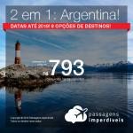 Promoção de Passagens 2 em 1 para a Argentina – Escolha dois entre <b>Bariloche, Buenos Aires, Cordoba, El Calafate, Jujuy, Mendoza, Rosario ou Ushuaia</b>! A partir de R$ 793, todos os trechos, COM TAXAS!